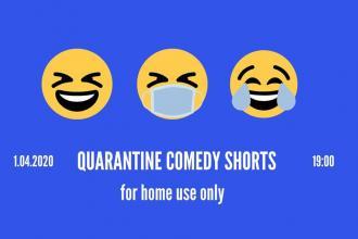 Quarantine Comedy Shorts 2020